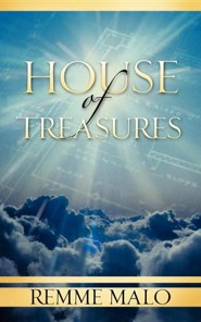 House of Treasures  -     By: Remme Malo
