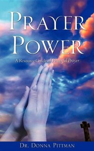 Prayer Power  -     By: Donna Pittman