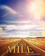 The Next Mile  -     By: Mike Malkemes