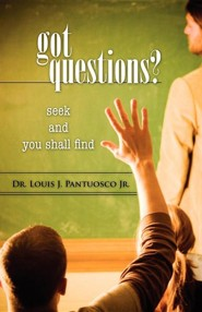 Got Questions?  -     By: Louis J. Pantuosco Jr.