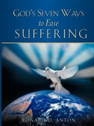 God's Seven Ways to Ease Suffering