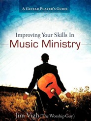 Improving Your Skills in Music Ministry  -     By: Jim Vigh