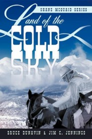 Land of the Cold Sky: Shane McQuaid Series  -     By: Bruce Dunavin, Jim C. Jennings