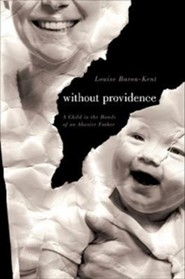 Without Providence: A Child in the Hands of an Abusive Father  -     By: Louise Baron-Kent