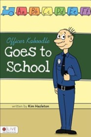 Officer Kaboodle Goes to School  -     By: Kim Hazleton