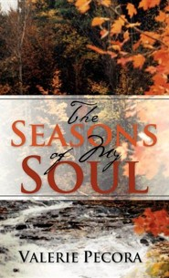 The Seasons of My Soul  -     By: Valerie Pecora