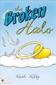 The Broken Halo  -     By: Keith Kilby