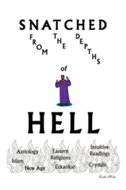 Snatched from the Depths of Hell  -     By: Linda D. Hooks