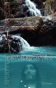 Spiritual Reflections Through Prayers Of Poetry  -     By: Jim Severance