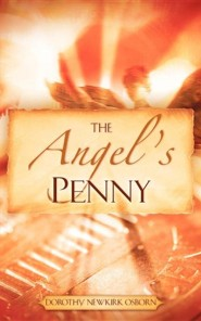 The Angel's Penny  -     By: Dorothy Newkirk Osborn