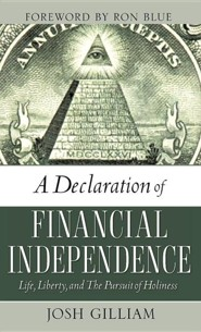 A Declaration of Financial Independence  -     By: Josh Gilliam