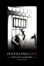 Fulfilling Love: From Sin to Surrender  -     By: Stacey Lynn