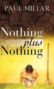 Nothing Plus Nothing  -     By: Paul Millar