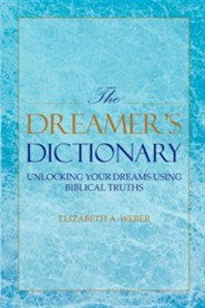 The Dreamer's Dictionary  -     By: Elizabeth A. Weber