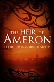 The Heir of Ameron  -     By: Peter Lewia, Roger Sicely