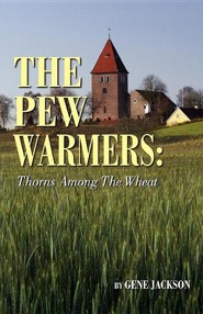 The Pew Warmers: Thorns Among The Wheat