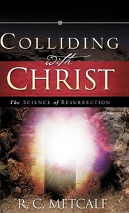 Colliding with Christ  -     By: R.C. Metcalf