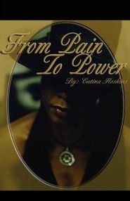 From Pain to Power  -     By: Catina L. Hoskins