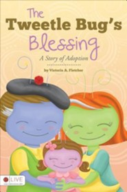 The Tweetle Bug's Blessing: A Story of Adoption