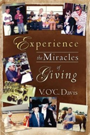 Experience The Miracles of Giving  -     By: V.O. Davis