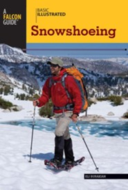 Basic Illustrated Snowshoeing  -     By: Eli Burakian