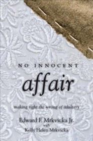 No Innocent Affair: Making Right the Wrong of Adultery