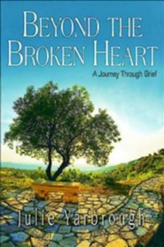 Beyond the Broken Heart: A Journey Through Grief, Boxed Kit