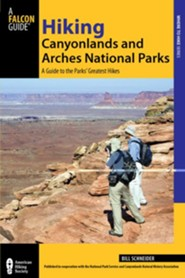 Hiking Canyon lands and Arches National Parks, 3rd: A Guide to the Parks' Greatest Hiking Adventures  -     By: Bill Schneider