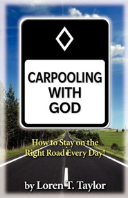 Carpooling with God  -     By: Loren T. Taylor