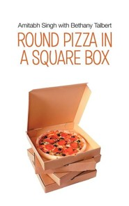 Round Pizza in a Square Box  -     By: Amitabh Singh, Bethany Talbert