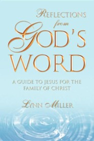 Reflections from God's Word  -     By: Lynn Miller