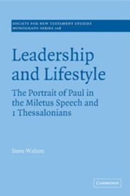 Leadership and Lifestyle: The Portrait of Paul in the Miletus Speech and 1 Thessalonians
