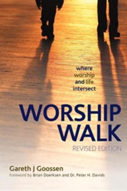 Worship Walk: Where Worship and Life Intersect