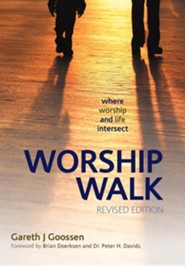 Worship Walk: Where Worship and Life Intersect  -     By: Gareth J. Goossen