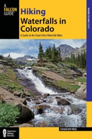 Hiking Waterfalls in Colorado: A Guide to the State's Best Waterfall Hikes