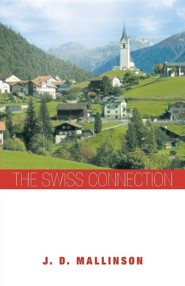 The Swiss Connection  -     By: J.D. Mallinson