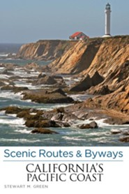 Scenic Routes & Byways California's Pacific Coast, 7th  -     By: Stewart M. Green