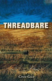 Threadbare  -     By: Cindi Gale