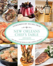 New Orleans Chef's Table: Extraordinary Recipes from this Storied Louisiana City  -     By: Lorin Gaudin