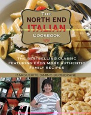 The Complete North End Italian Cookbook: More Than 275 Authentic Italian Family Recipes  -     By: Marguerite DiMino Buonopane