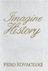 Imagine History  -     By: Pero Kovaceski