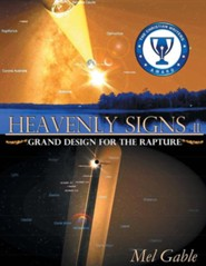 Heavenly Signs II: Grand Design for the Rapture  -     By: Mel Gable