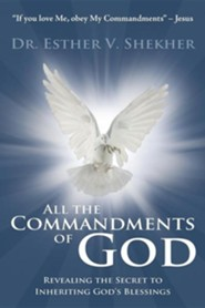 All the Commandments of God: Find Out the Secret to Inherit All the Blessings of God
