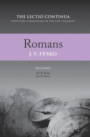 Romans: The Lectio Continua Expository Commentary of the New Testament