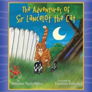 The Adventures of Sir Lancelot the Cat  -     By: Katherine Tapley-Milton