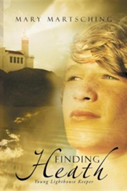 Finding Heath: Young Lighthouse Keeper  -     By: Mary Martsching