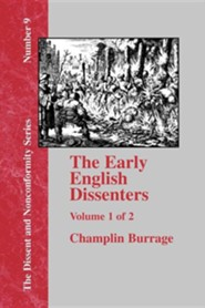 The Early English Dissenters, Volume 1: In the Light of Recent Research (1550-1641). History and Criticism