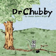 Dr. Chubby  -     By: Unasue Sellers Wright
