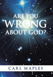 Are You Wrong about God?  -     By: Carl Maples