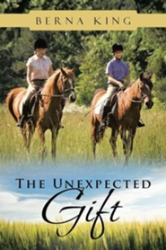 The Unexpected Gift  -     By: Berna King